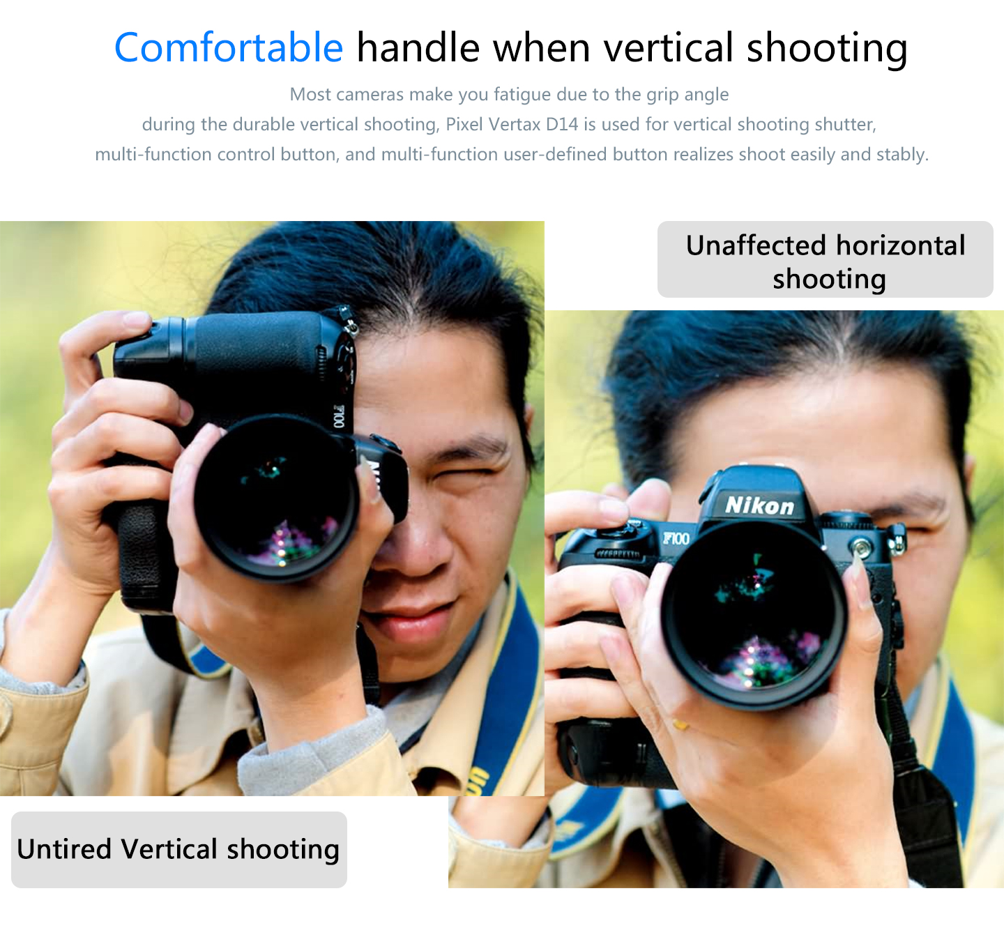 Comfortable handle when vertical shooting