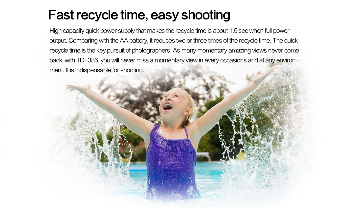 Fast recycle time, easy shooting