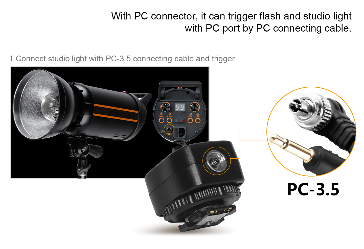 With PC connector, it can trigger flash and studio light with PC port by PC connecting cable
