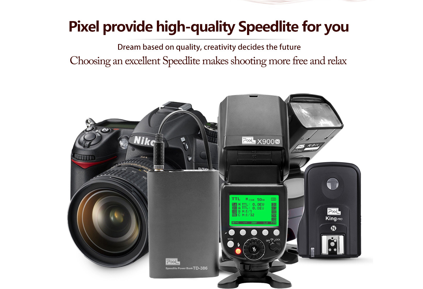 Pixel provide high-quality Speedlite for you