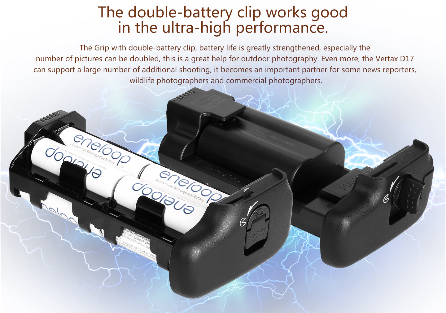 The double-battery clip works good in the ultra-high performance