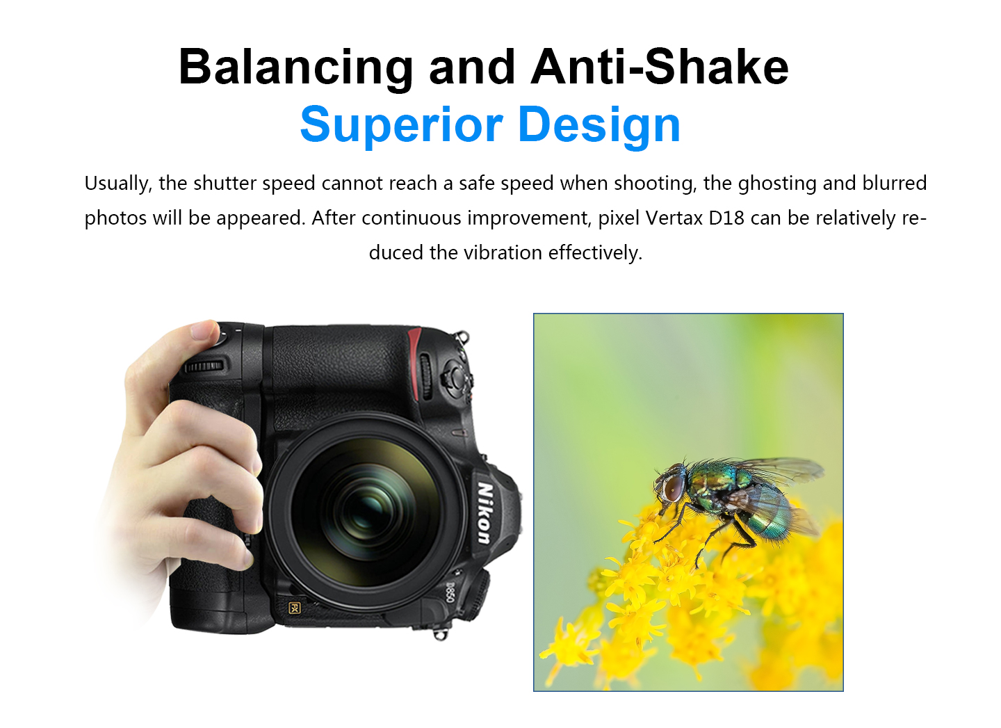 Balancing and Anti-Shake Superior Design