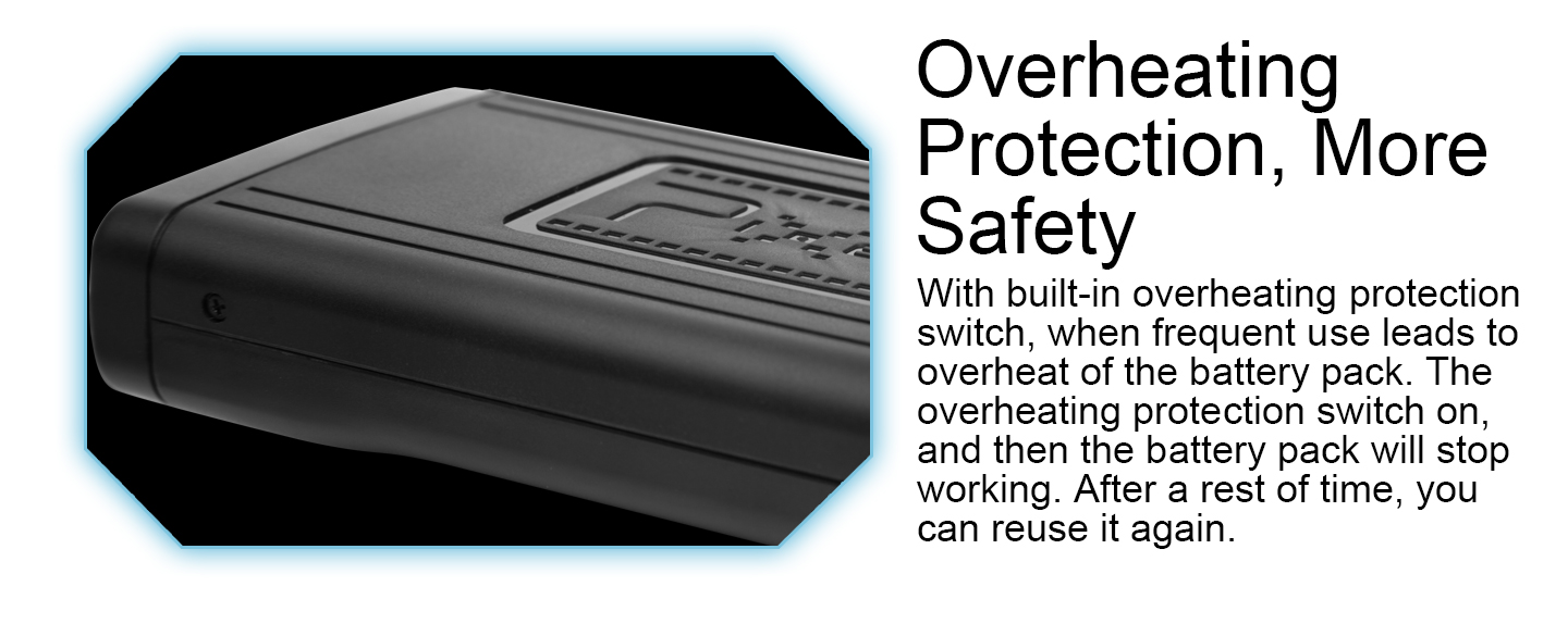 Overheating Protection, More Safety