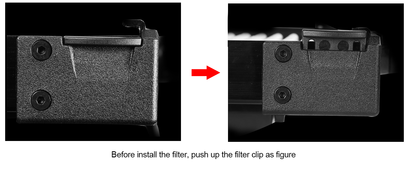 Before install the filter, push up the filter clip as figure