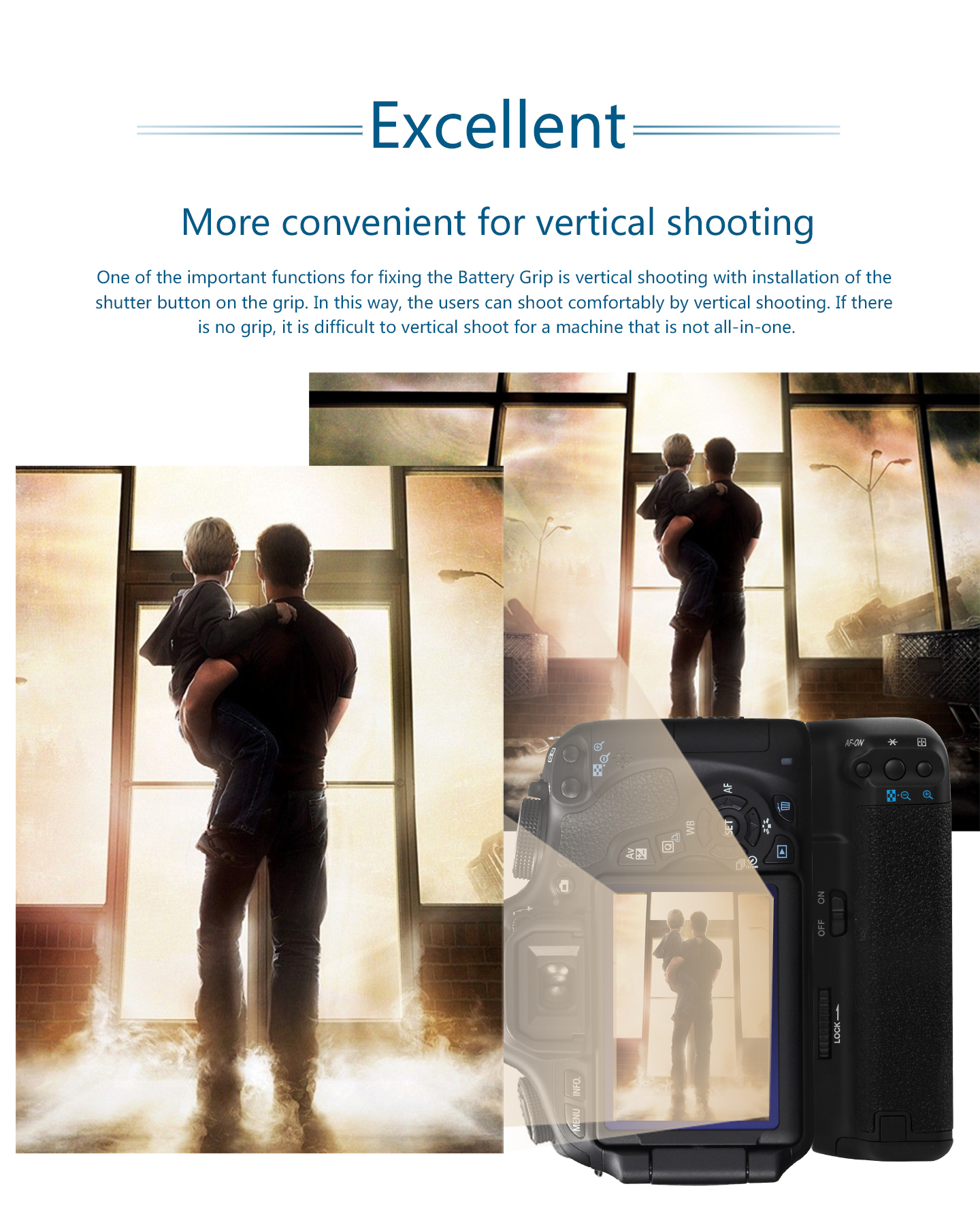 More convenient for vertical shooting